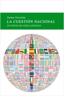 Portada La Cuestión Nacional J URCELAY